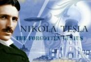 Nikolas Tesla: The Forgotten Genius