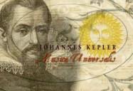 Johannes Kepler: The Music of the Spheres