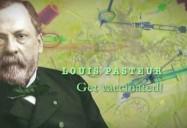 Louis Pasteur: Get Vaccinated!