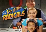 The Prime Radicals Series (Season 1)