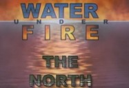 The North: Water Under Fire Series, Episode 2