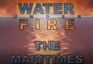 The Maritimes:  Water Under Fire Series, Episode 6