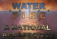 A National Perspective - Episode 7: Water Under Fire Series