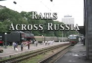 Rails Across Russia: St. Petersburg to the Pacific