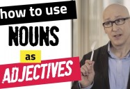 How to Use Nouns as Adjectives, and How to Use Possessives in English - Episode 3: English Weirdness Series