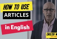'A,' 'An,' and 'The': How to Use Articles in English - Episode 4: English Weirdness Series