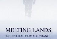 Melting Lands: A Cultural Climate Change
