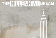 The Millennial Dream