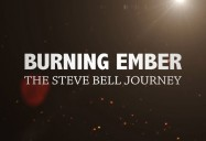 Burning Ember: The Steve Bell Journey
