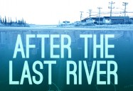 After The Last River