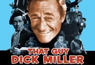 """That Guy Dick Miller"""