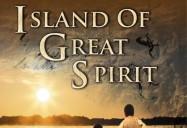 Island of Great Spirit: The Shield Series