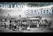 Ginowaydaganuc: Part 3 - The Land Between Series
