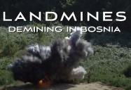 Landmines - Demining in Bosnia: Forbidden Places Series