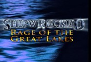 Shipwrecked: Rage of the Great Lakes