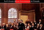 Let's Learn About Confederation and the Canadian Constitution: How We Came To Be