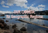 Our Canada: Its Geographic Regions Series