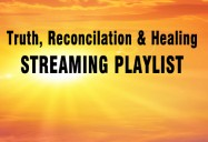 Truth, Reconciliation and Healing Playlist