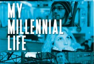 My Millennial Life (80 Minute Version)