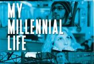 My Millennial Life (55 Minute Version)