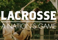 Lacrosse: A Nation's Game