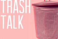 Trash Talk: Shift Series