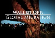 Walled Off - Global Migration: Great Decisions 2019 Series