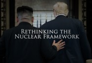 Rethinking the Nuclear Framework: Great Decisions 2019 Series