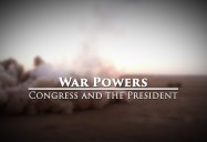 War Powers - Congress and the President: Great Decisions 2019 Series