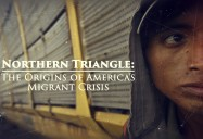 Northern Triangle - The Origin's of America's Migrant Crisis: Great Decisions 2020 Series