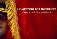 Competing for Influence - China in Latin America: Great Decisions 2020 Series