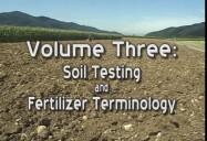 COMPLETE FERTILIZERS SERIES (Volume 3): Soil Testing And Fertilizer Terminology