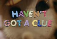Haven't Got a Clue: Playdate Series