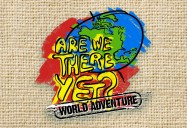 Are We There Yet? World Adventure (Season 1)