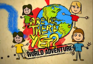 Are We There Yet? World Adventure (Season 3)