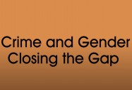 Crime & Gender: Closing the Gap