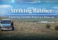 Striking Balance Series: Exploring Canada's Biosphere Reserves
