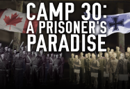 Camp 30: A Prisoner's Paradise - Canadiana Series - Season 2