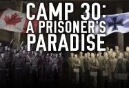 Camp 30: A Prisoner's Paradise - Canadiana Series - Season 2