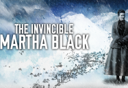 The Invincible Martha Black: Canadiana Series - Season 2