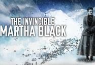The Invincible Martha Black: Canadiana Series - Season 2
