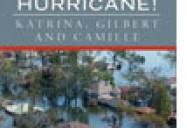 Hurricane! - Katrina, Gilbert, and Camille